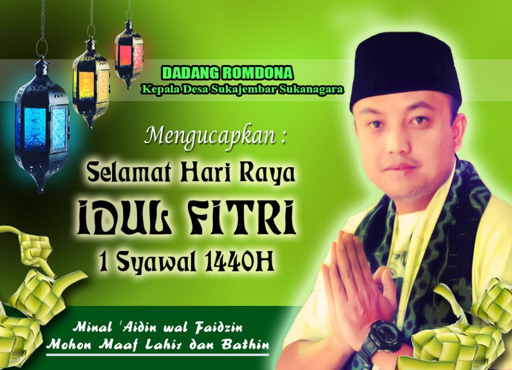 Dadang Romdona Mengucapkan Selamat Idul Fitri 1440 H Mohon Maaf Lahir dan Bathin