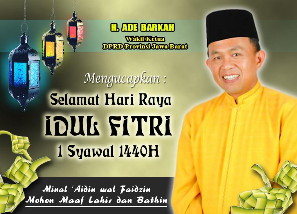 Ade Barkah Mengucapkan Selamat Idul Fitri 1440 H Mohon Maaf Lahir dan Bathin